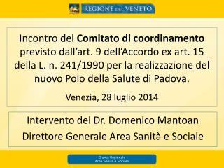 Intervento del Dr. Domenico Mantoan Direttore Generale Area Sanità e Sociale