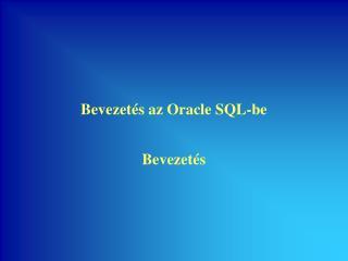 Bevezet és az Oracle SQL-be