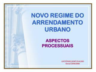 NOVO REGIME DO ARRENDAMENTO URBANO ASPECTOS PROCESSUAIS