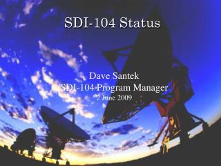 SDI-104 Status