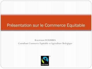 Présentation sur le Commerce Equitable