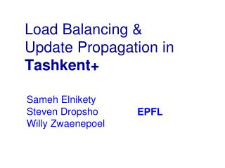 Load Balancing & Update Propagation in  Tashkent+