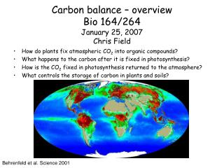 Carbon balance – overview Bio 164/264 January 25, 2007 Chris Field