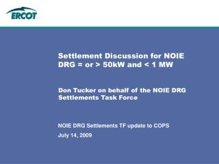 Settlement Discussion for NOIE DRG = or > 50kW and < 1 MW
