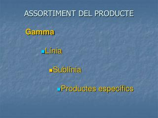 ASSORTIMENT DEL PRODUCTE