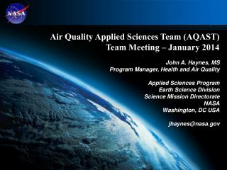 Air Quality Applied Sciences Team (AQAST) Team Meeting – January 2014 John A. Haynes, MS