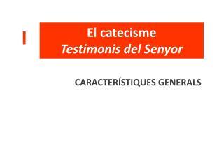 El catecisme Testimonis del Senyor