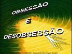 OBSESS O  E  DESOBSESS O
