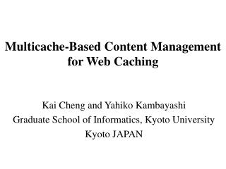 Multicache-Based Content Management  for Web Caching