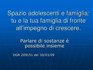 Spazio adolescenti e famiglia: tu e la tua famiglia di fronte all'impegno di crescere.
