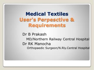 Medical Textiles User's  Perpesctive  & Requirements