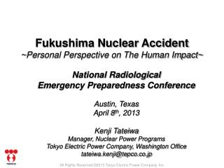 Fukushima Nuclear Accident ~ Personal Perspective on The Human Impact~