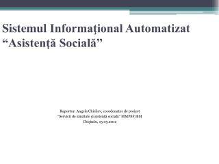 """Sistemul Informaţional Automatizat """"Asistenţă Socială"""""""
