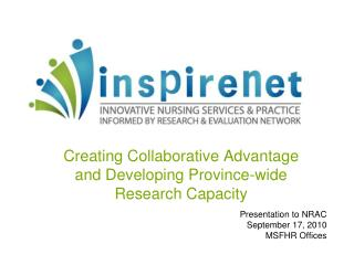 Creating Collaborative Advantage and Developing Province-wide Research Capacity