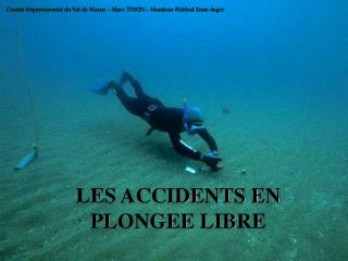 LES ACCIDENTS EN PLONGEE LIBRE
