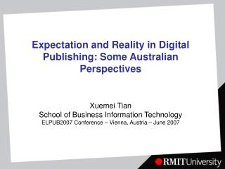 Expectation and Reality in Digital Publishing: Some Australian Perspectives