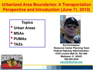 Urbanized Area Boundaries: A Transportation Perspective and Introduction (June 11, 2010)