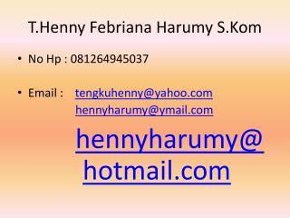T.Henny Febriana Harumy S.Kom