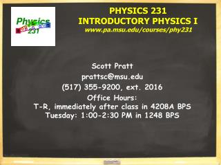 PHYSICS 231 INTRODUCTORY PHYSICS I pa.msu/courses/phy231