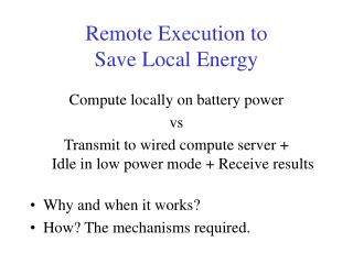 Remote Execution to Save Local Energy