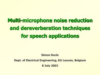 Multi-microphone noise reduction  and dereverberation techniques  for speech applications