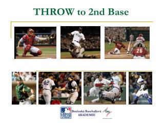 THROW to 2nd Base