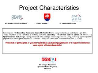Project  C haracteristics