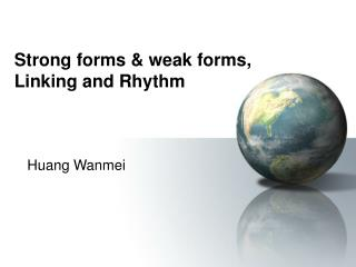 Strong forms & weak forms, Linking and Rhythm