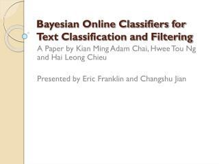 Bayesian Online Classifiers for Text Classification and Filtering