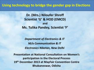 Dr. (Mrs.) Niloufer Shroff Scientist 'G' & HOD (EMCD)  and Ms. Tulika Pandey, Scientist 'F'