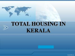 TOTAL HOUSING IN KERALA