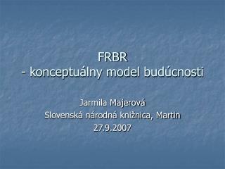 FRBR - konceptuálny model budúcnosti