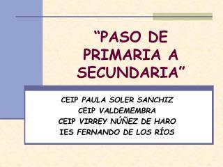 �PASO DE PRIMARIA A SECUNDARIA�