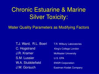 Chronic Estuarine & Marine Silver Toxicity: Water Quality Parameters as Modifying Factors