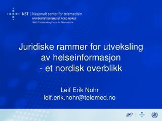 Juridiske rammer for utveksling av helseinformasjon - et nordisk overblikk