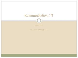 Kommunikation / IT