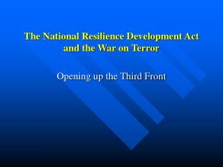 The National Resilience Development Act  and the War on Terror