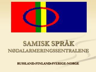 SAMISK SPRÅK NØDALARMERINGSSENTRALENE