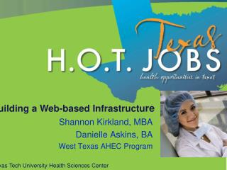 Shannon Kirkland, MBA Danielle Askins, BA West Texas AHEC Program