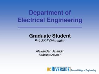Department of Electrical Engineering Graduate Student Fall 2007 Orientation Alexander Balandin