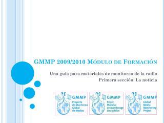 GMMP 2009/2010  Módulo de Formación