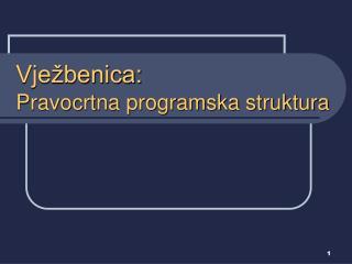 Vježbenica: Pravocrtna programska struktura