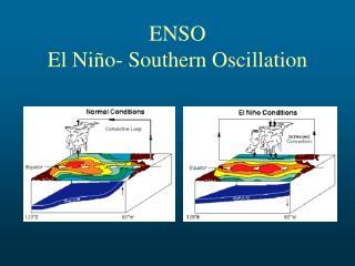 ENSO El Ni � o- Southern Oscillation