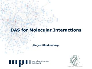 DAS for Molecular Interactions