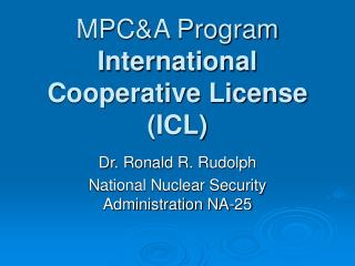 MPC&A Program International Cooperative License (ICL)