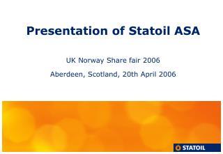 Presentation of Statoil ASA