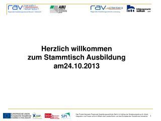 Herzlich willkommen  zum Stammtisch Ausbildung am24.10.2013