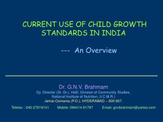Dr. G.N.V. Brahmam  Dy. Director (Sr. Gr.), HoD, Division of Community Studies,