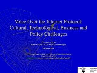 Voice Over the Internet Protocol: Cultural, Technological, Business and Policy Challenges