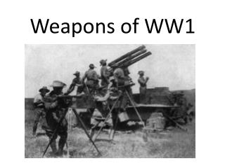 Weapons of WW1